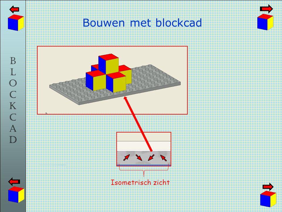 BLOCKCADBLOCKCAD Bouwen met blockcad Isometrisch zicht