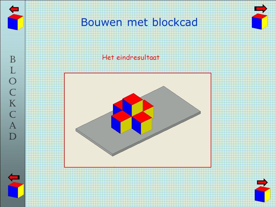 BLOCKCADBLOCKCAD Bouwen met blockcad Het eindresultaat