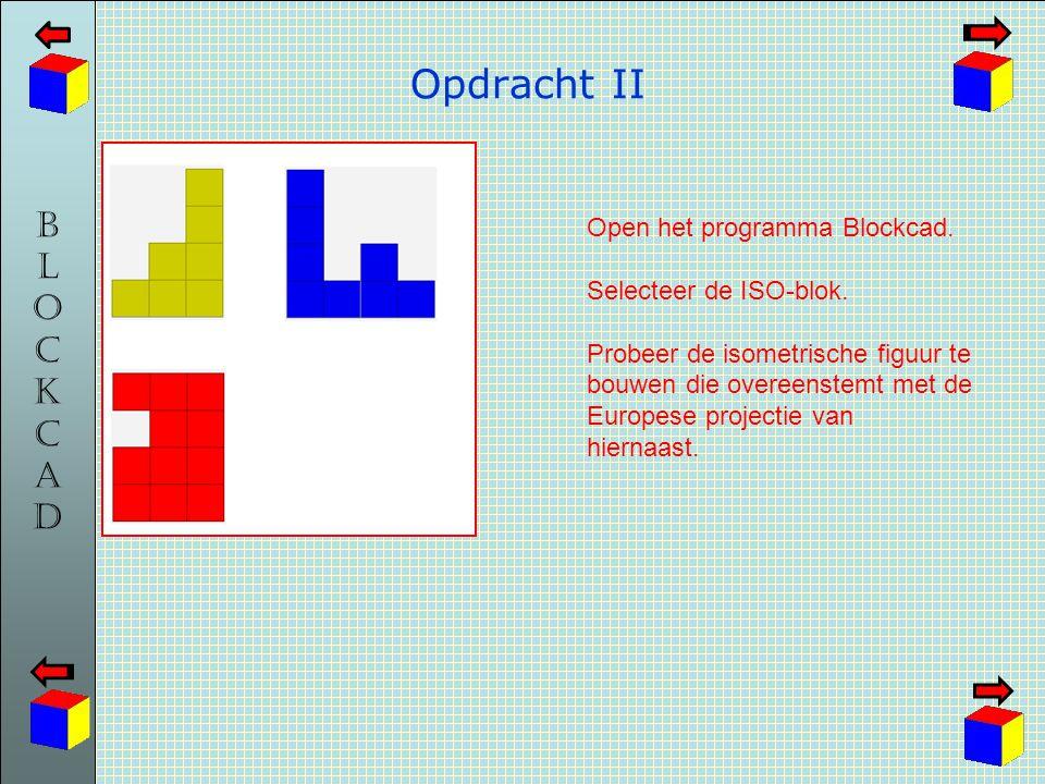 BLOCKCADBLOCKCAD Opdracht II Open het programma Blockcad. Selecteer de ISO-blok. Probeer de isometrische figuur te bouwen die overeenstemt met de Euro