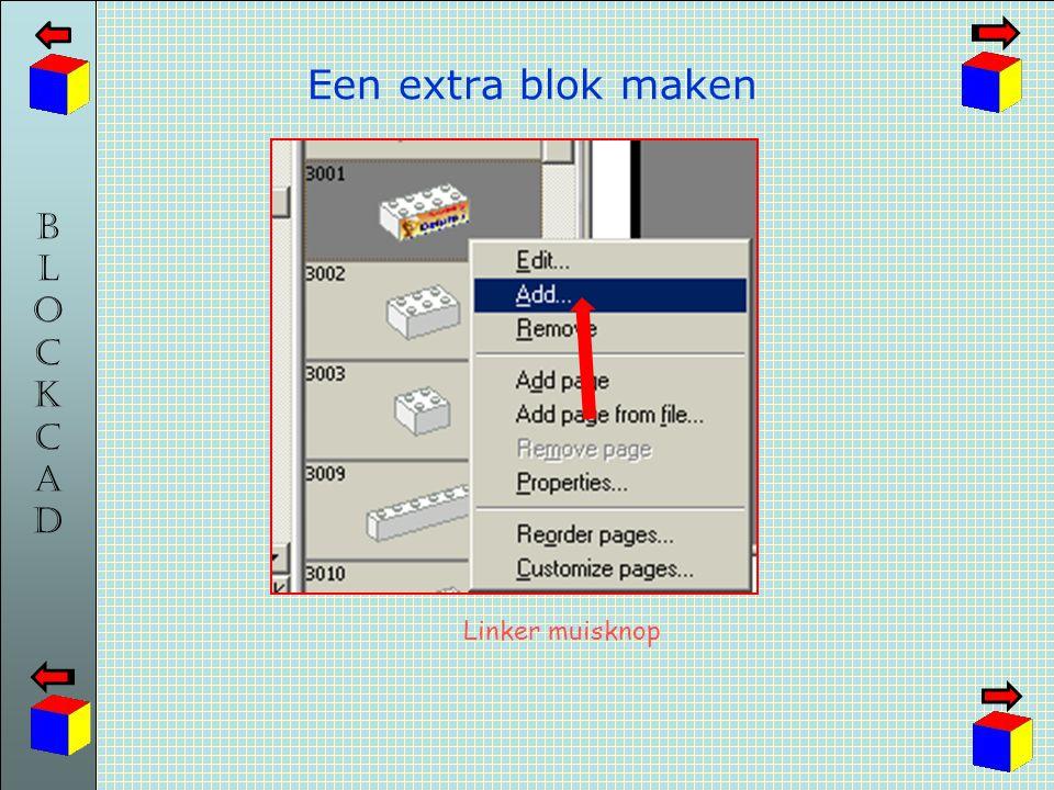 BLOCKCADBLOCKCAD Een extra blok maken Linker muisknop