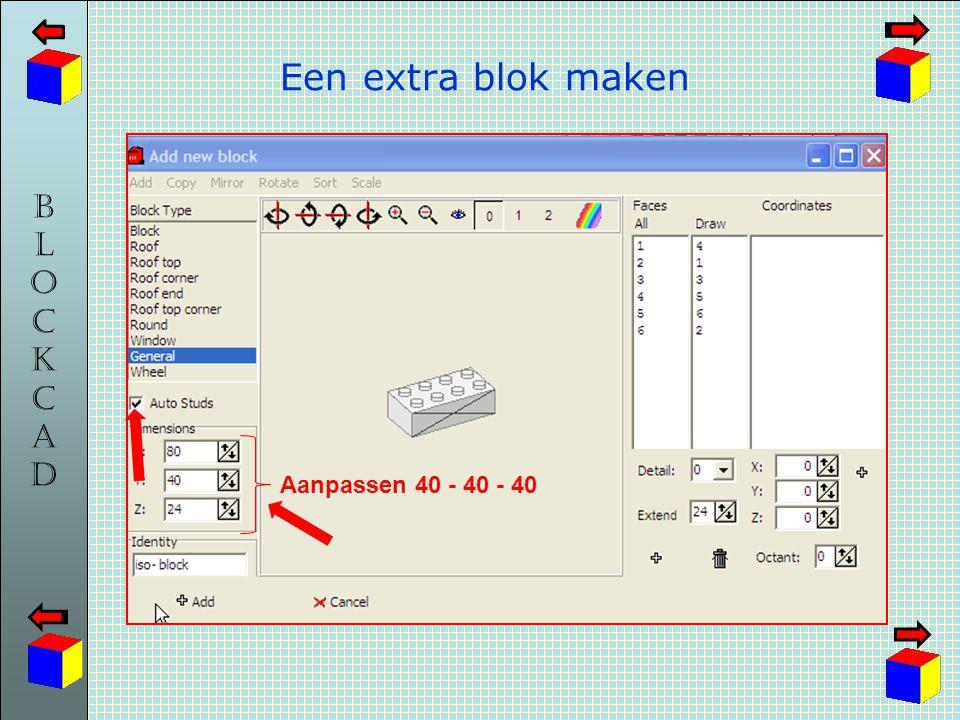 BLOCKCADBLOCKCAD Een extra blok maken Aanpassen 40 - 40 - 40
