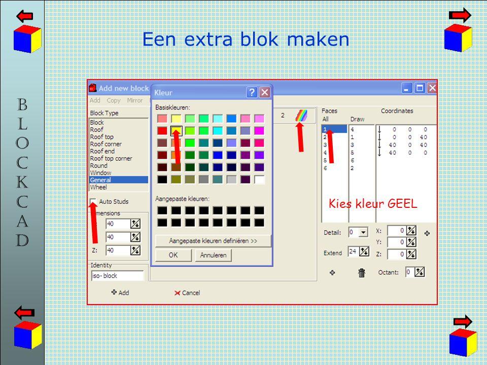 BLOCKCADBLOCKCAD Een extra blok maken Kies kleur GEEL