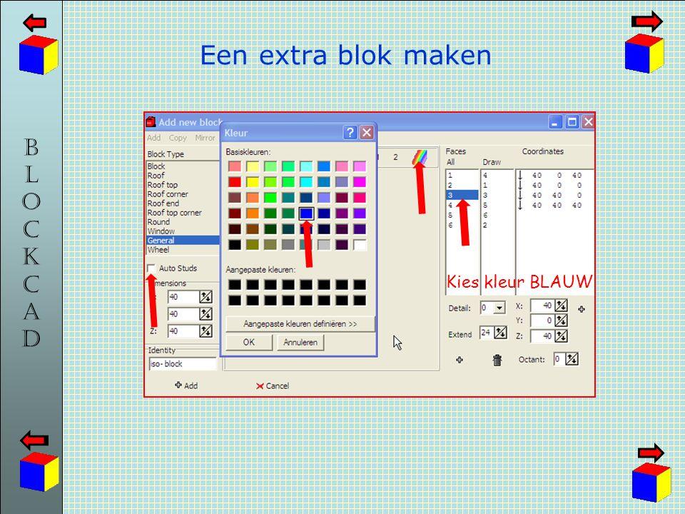 BLOCKCADBLOCKCAD Een extra blok maken Kies kleur BLAUW