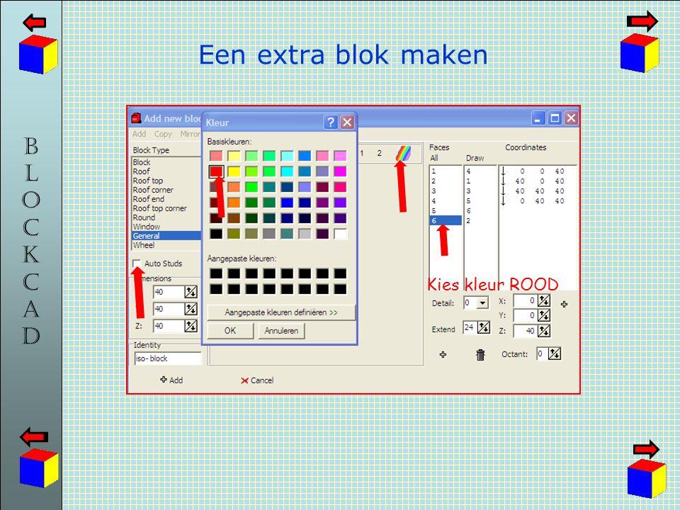 BLOCKCADBLOCKCAD Een extra blok maken Kies kleur ROOD