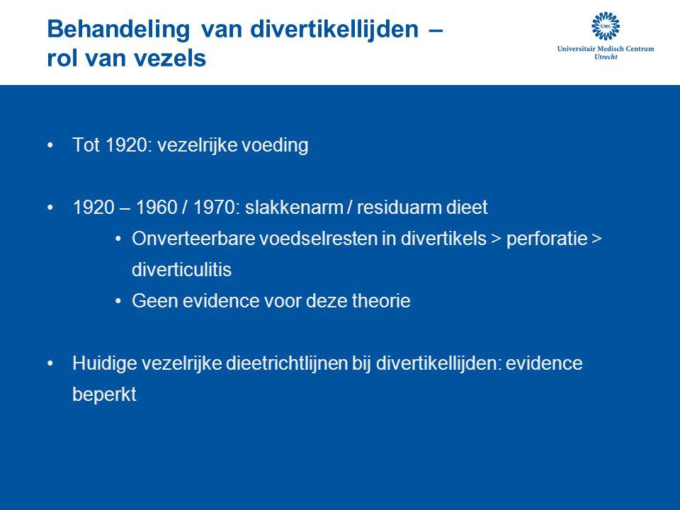 Behandeling van divertikellijden – rol van vezels Tot 1920: vezelrijke voeding 1920 – 1960 / 1970: slakkenarm / residuarm dieet Onverteerbare voedselr