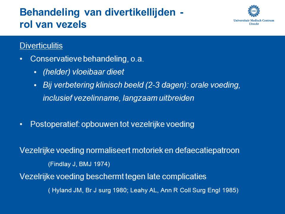 Behandeling van divertikellijden - rol van vezels Diverticulitis Conservatieve behandeling, o.a. (helder) vloeibaar dieet Bij verbetering klinisch bee