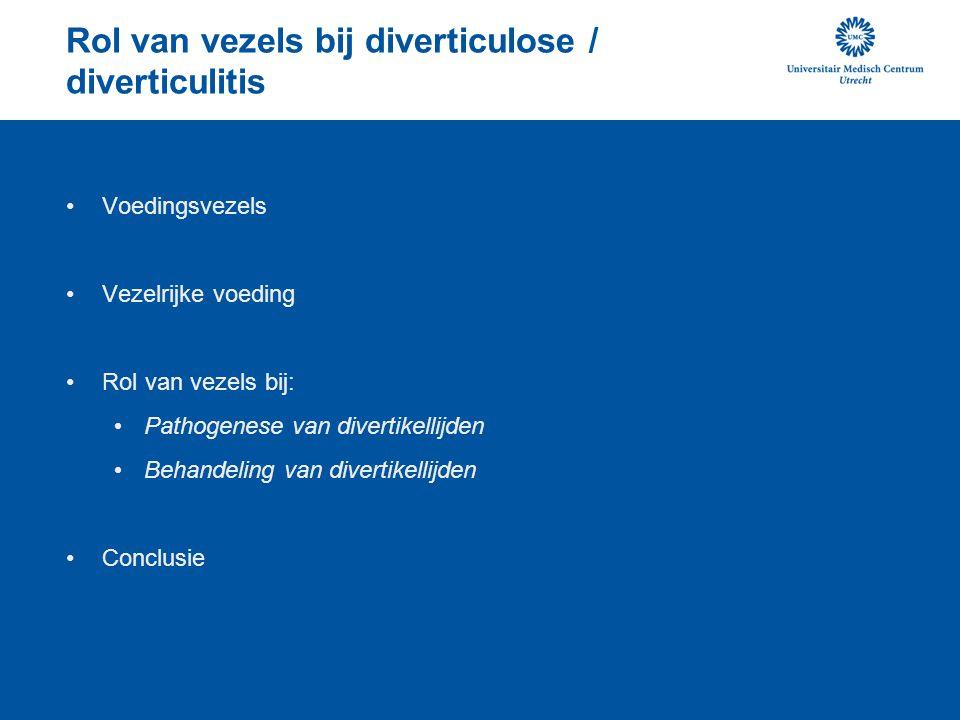 Rol van vezels bij diverticulose / diverticulitis Voedingsvezels Vezelrijke voeding Rol van vezels bij: Pathogenese van divertikellijden Behandeling van divertikellijden Conclusie