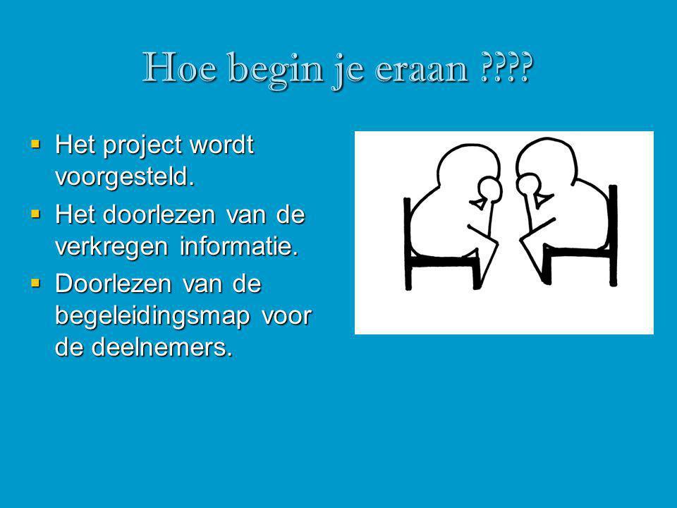 Hoe begin je eraan .  Het project wordt voorgesteld.