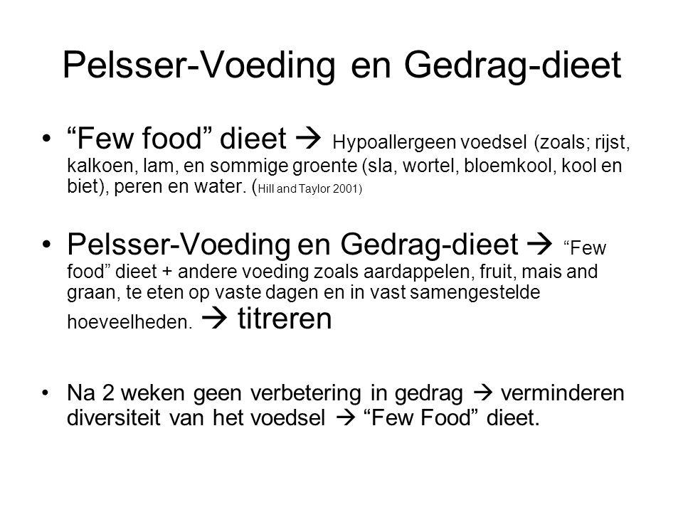 Pelsser-Voeding en Gedrag-dieet Few food dieet  Hypoallergeen voedsel (zoals; rijst, kalkoen, lam, en sommige groente (sla, wortel, bloemkool, kool en biet), peren en water.