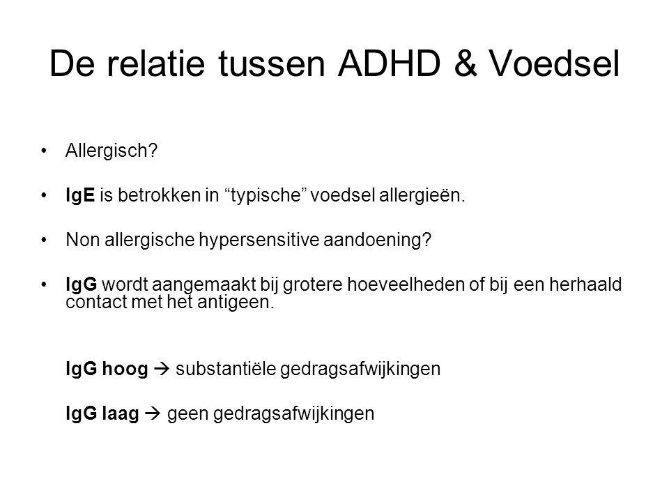 """De relatie tussen ADHD & Voedsel Allergisch? IgE is betrokken in """"typische"""" voedsel allergieën. Non allergische hypersensitive aandoening? IgG wordt a"""