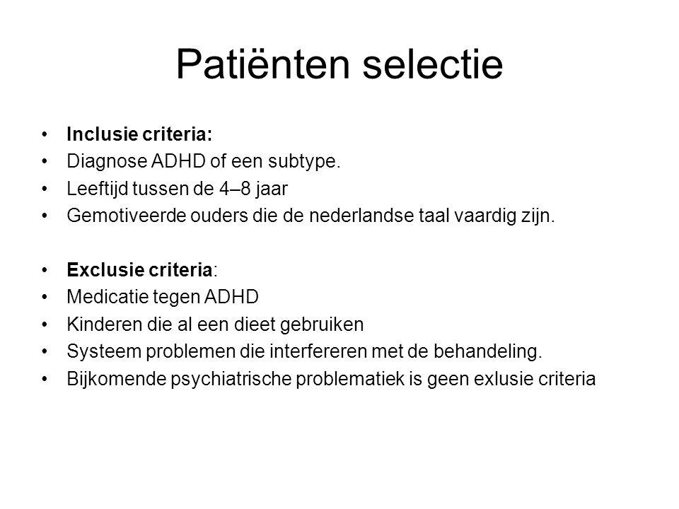 Patiënten selectie Inclusie criteria: Diagnose ADHD of een subtype. Leeftijd tussen de 4–8 jaar Gemotiveerde ouders die de nederlandse taal vaardig zi