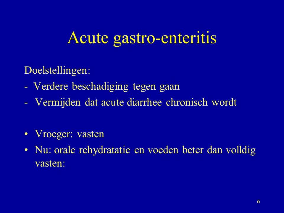 7 Acute gastro-enteritis Orale rehydratatie en voeden Absorptie vloeistof en zouten Integriteit mucosa Doch secretorische osmotische diarrhee Dus NPO gedurende 12-48h, erna kleine hoeveelheden, frequent