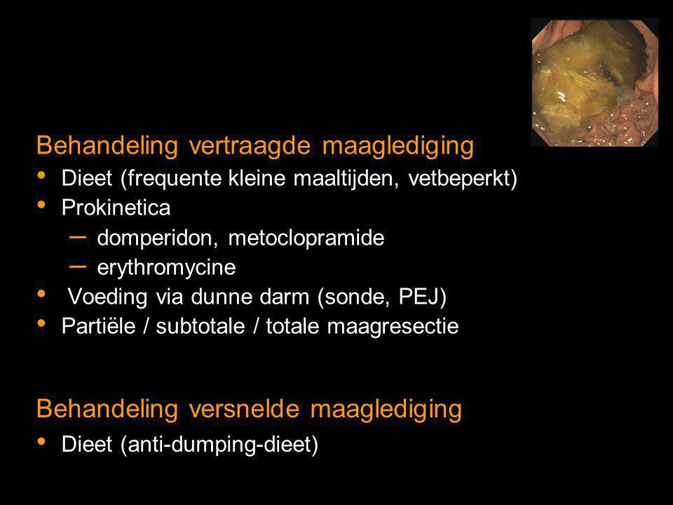 Behandeling vertraagde maaglediging Dieet (frequente kleine maaltijden, vetbeperkt) Prokinetica – domperidon, metoclopramide – erythromycine Voeding v