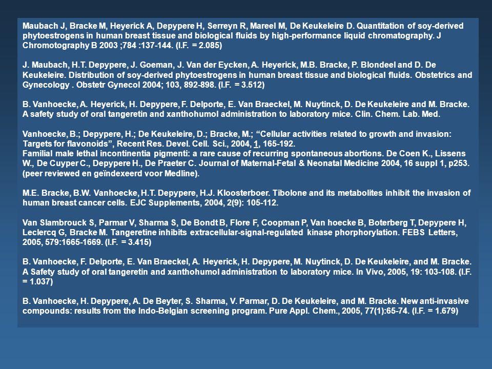 Maubach J, Bracke M, Heyerick A, Depypere H, Serreyn R, Mareel M, De Keukeleire D.
