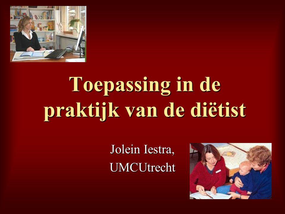 Toepassing in de praktijk van de diëtist Jolein Iestra, UMCUtrecht