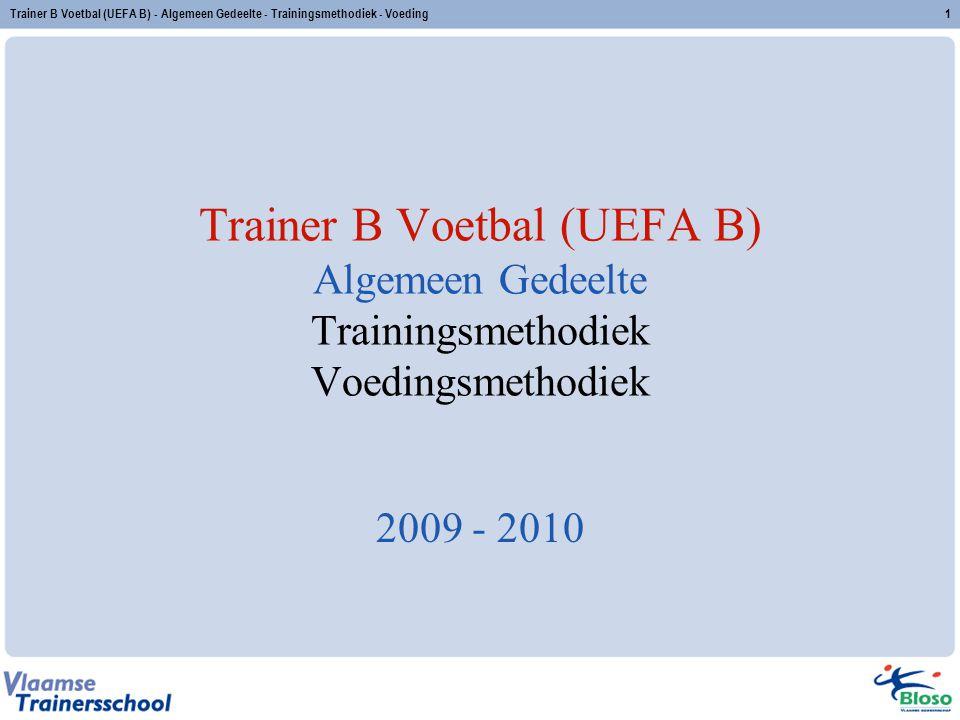 Trainer B Voetbal (UEFA B) - Algemeen Gedeelte - Trainingsmethodiek - Voeding2 Voedingsmethodiek 1.Koolhydraten 2.Eiwitten 3.Voeding als attitude (niet in de syllabus) 4.Samenvatting (niet in de syllabus)