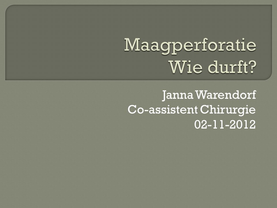 Janna Warendorf Co-assistent Chirurgie 02-11-2012