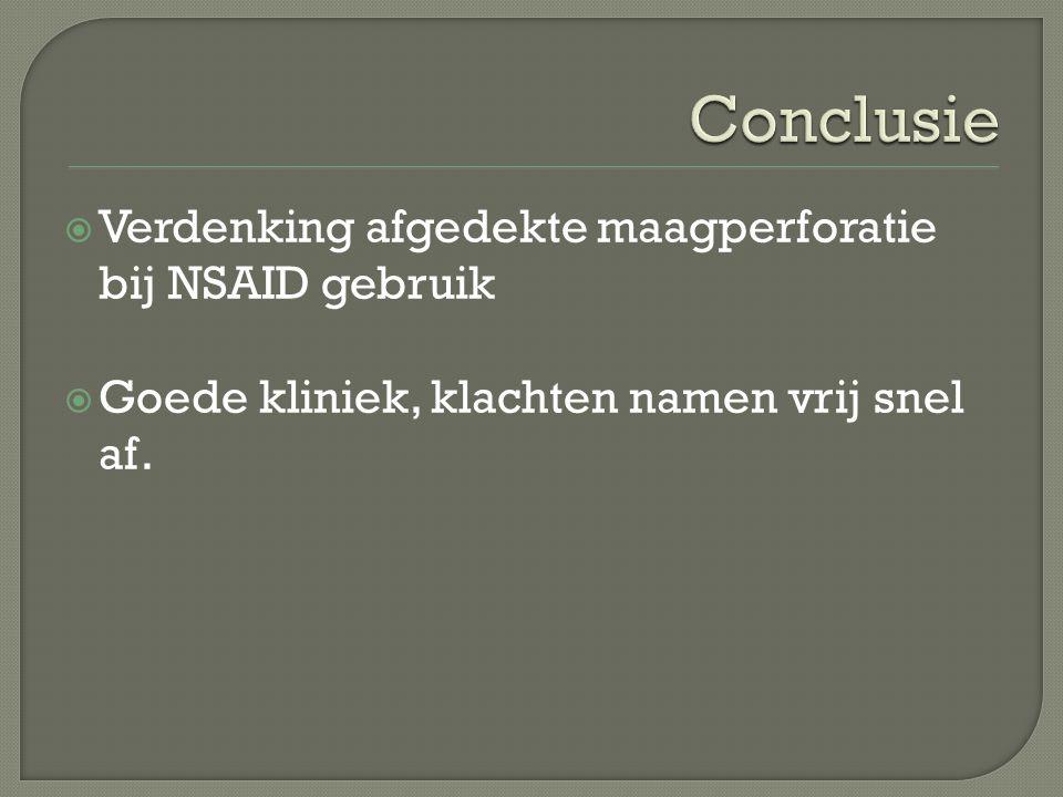  Verdenking afgedekte maagperforatie bij NSAID gebruik  Goede kliniek, klachten namen vrij snel af.