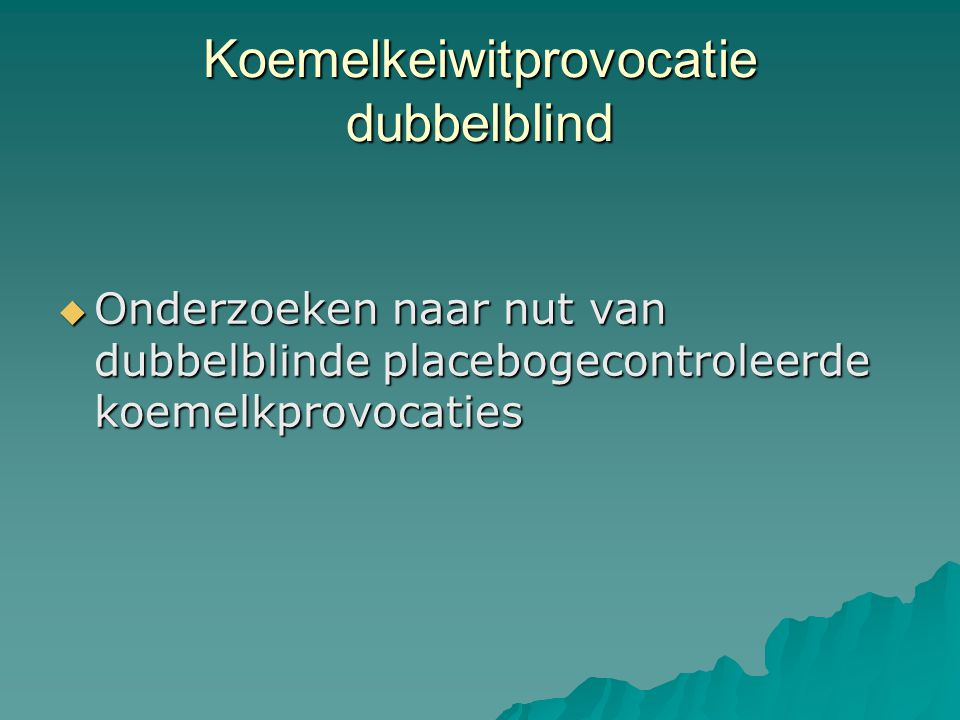 Koemelkeiwitprovocatie dubbelblind  Onderzoeken naar nut van dubbelblinde placebogecontroleerde koemelkprovocaties