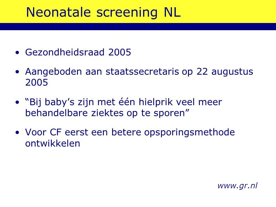 """Neonatale screening NL www.gr.nl Gezondheidsraad 2005 Aangeboden aan staatssecretaris op 22 augustus 2005 """"Bij baby's zijn met één hielprik veel meer"""