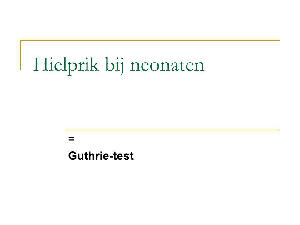 Hielprik bij neonaten = Guthrie-test