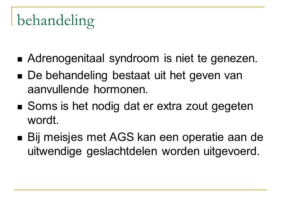 behandeling Adrenogenitaal syndroom is niet te genezen. De behandeling bestaat uit het geven van aanvullende hormonen. Soms is het nodig dat er extra