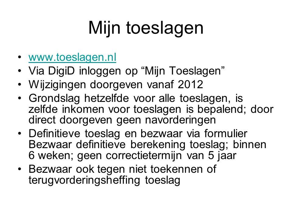 """Mijn toeslagen www.toeslagen.nl Via DigiD inloggen op """"Mijn Toeslagen"""" Wijzigingen doorgeven vanaf 2012 Grondslag hetzelfde voor alle toeslagen, is ze"""