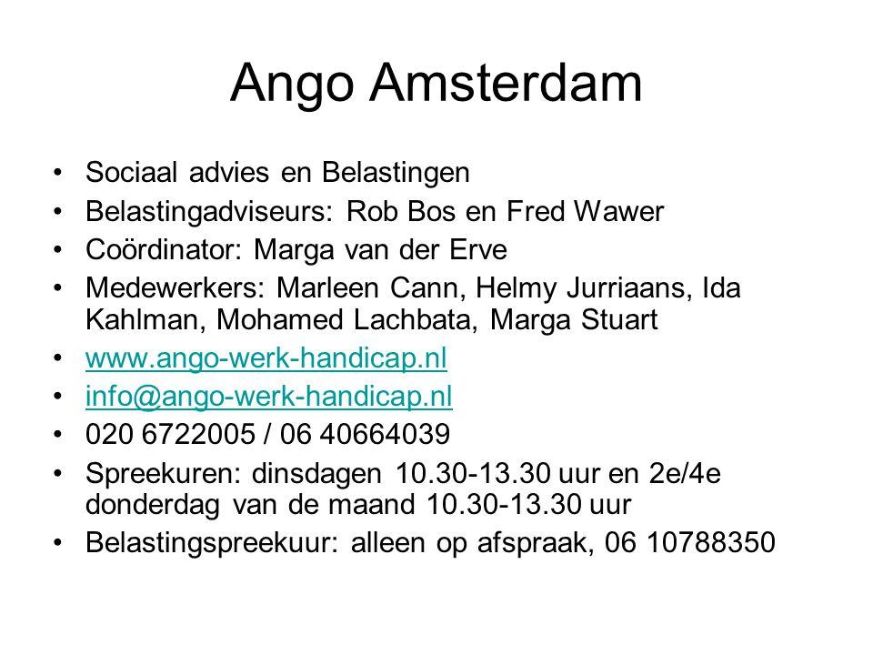 Ango Amsterdam Sociaal advies en Belastingen Belastingadviseurs: Rob Bos en Fred Wawer Coördinator: Marga van der Erve Medewerkers: Marleen Cann, Helm