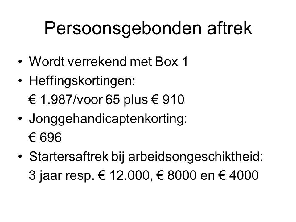 Persoonsgebonden aftrek Wordt verrekend met Box 1 Heffingskortingen: € 1.987/voor 65 plus € 910 Jonggehandicaptenkorting: € 696 Startersaftrek bij arb