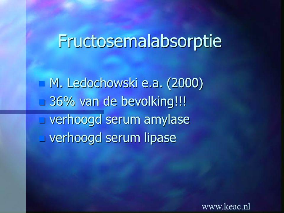 www.keac.nl Fructosemalabsorptie M. Ledochowski e.a. (2000) n M. Ledochowski e.a. (2000) n 36% van de bevolking!!! n verhoogd serum amylase n verhoogd