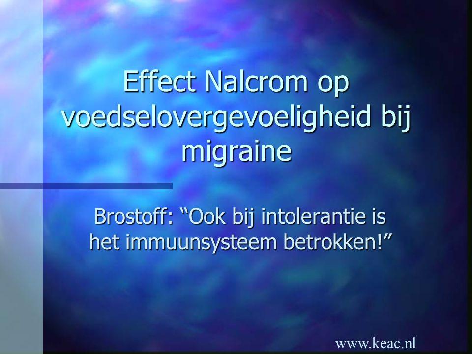 """www.keac.nl Effect Nalcrom op voedselovergevoeligheid bij migraine Brostoff: """"Ook bij intolerantie is het immuunsysteem betrokken!"""""""