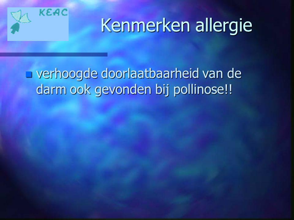 Kenmerken allergie n verhoogde doorlaatbaarheid van de darm ook gevonden bij pollinose!!
