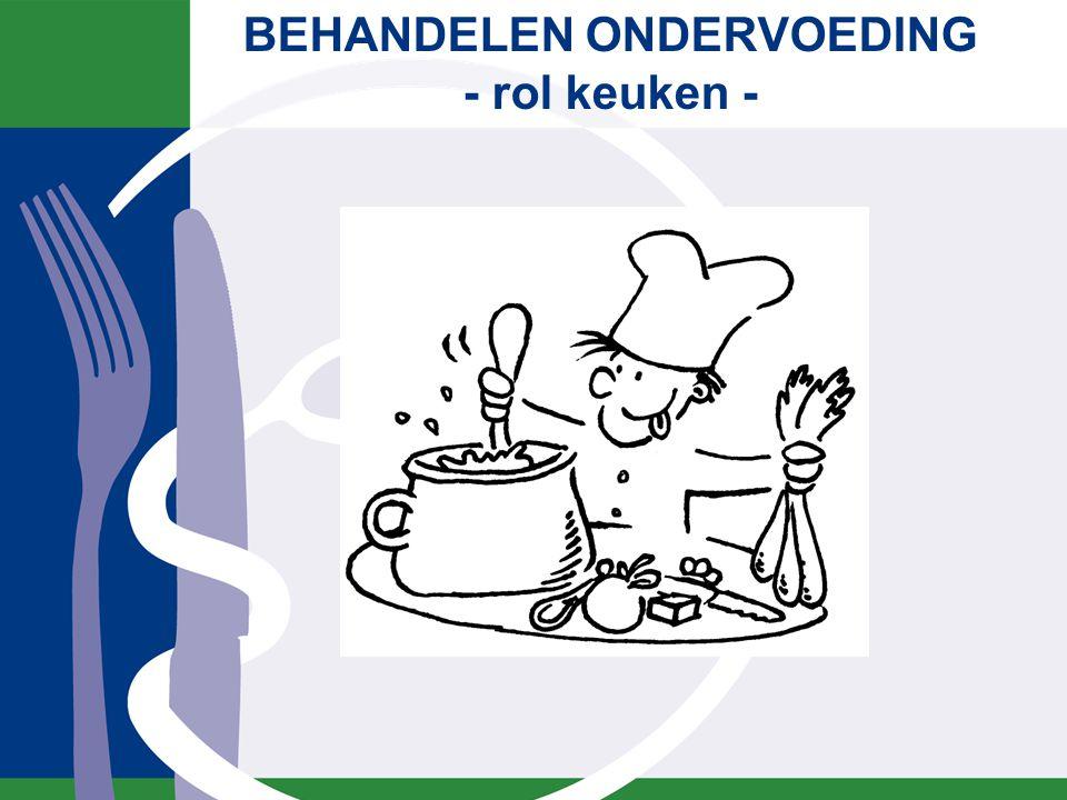 BEHANDELEN ONDERVOEDING - rol keuken -