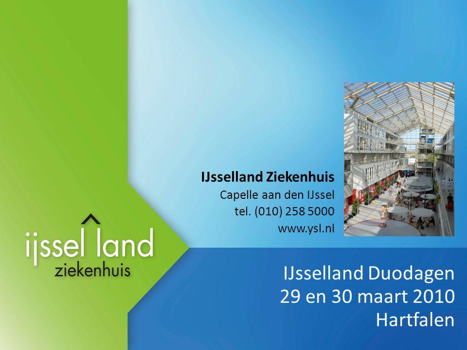 IJsselland Duodagen 29 en 30 maart 2010 Hartfalen IJsselland Ziekenhuis Capelle aan den IJssel tel. (010) 258 5000 www.ysl.nl
