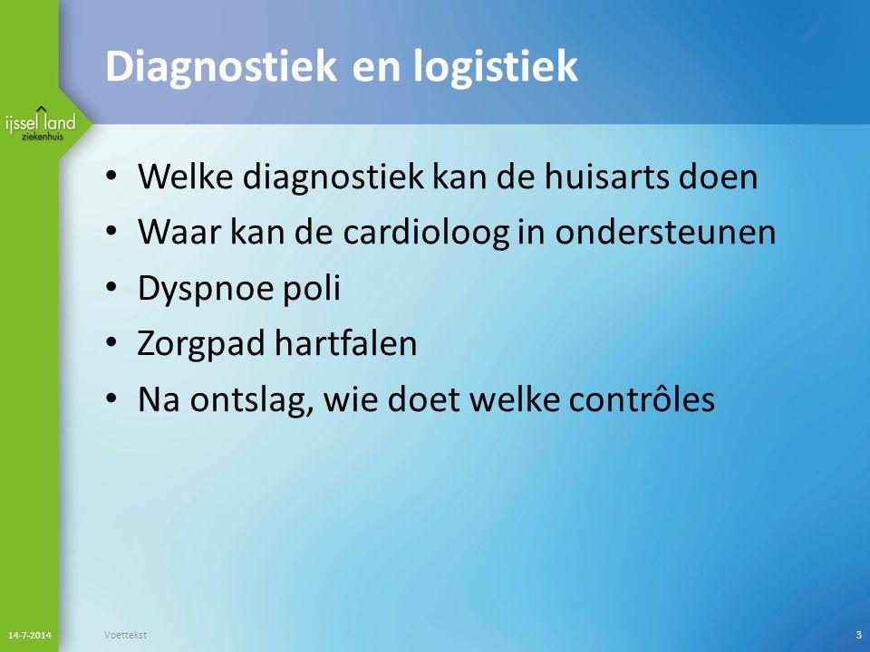 Diagnostiek door huisarts 3 criteria: - symptomen van hartfalen - bevindingen lichamelijk onderzoek - objectief bewijs voor structurele afwijking aan het hart in rust 14-7-2014 CBO Multidisciplinaire richtlijn chronisch hartfalen 20104