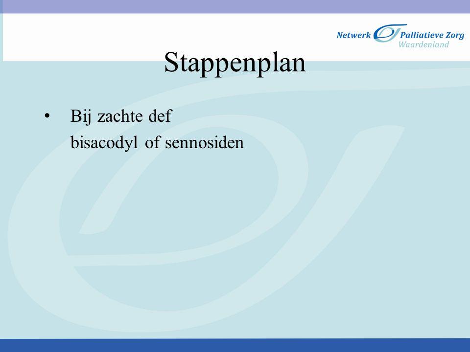 Stappenplan Bij zachte def bisacodyl of sennosiden