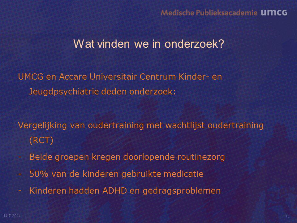 Wat vinden we in onderzoek? UMCG en Accare Universitair Centrum Kinder- en Jeugdpsychiatrie deden onderzoek: Vergelijking van oudertraining met wachtl