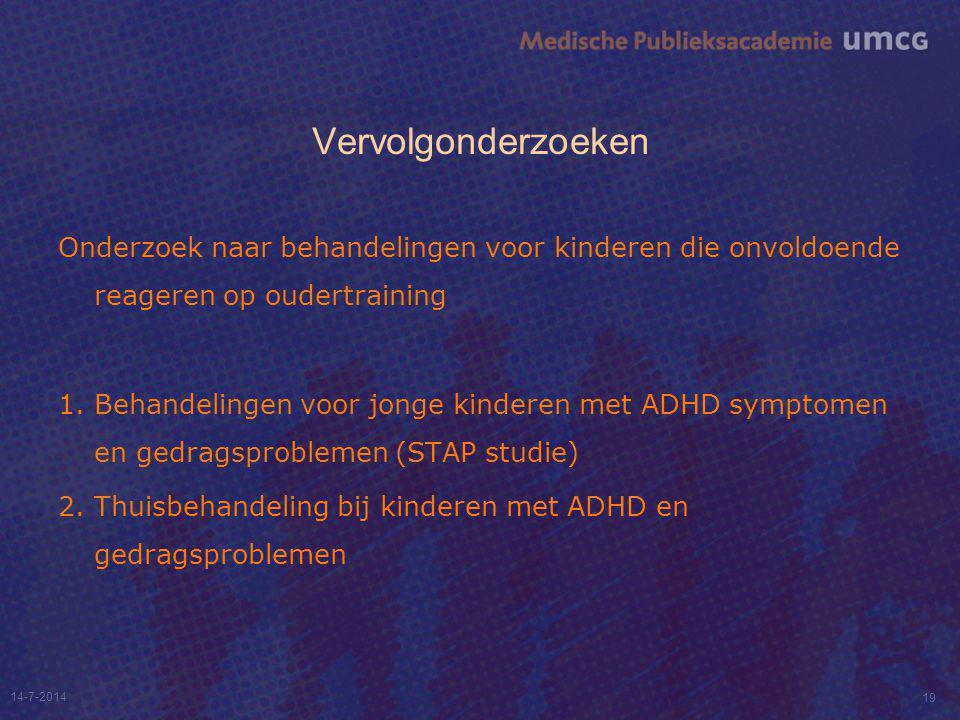 Vervolgonderzoeken Onderzoek naar behandelingen voor kinderen die onvoldoende reageren op oudertraining 1. Behandelingen voor jonge kinderen met ADHD
