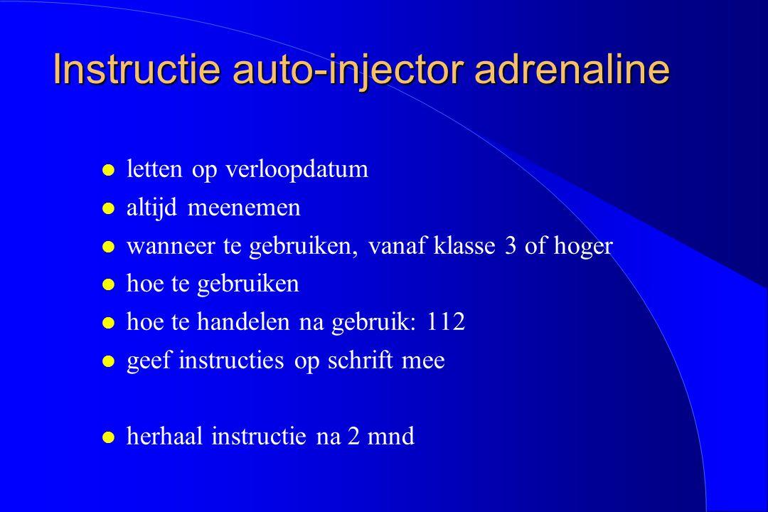 Instructie auto-injector adrenaline l letten op verloopdatum l altijd meenemen l wanneer te gebruiken, vanaf klasse 3 of hoger l hoe te gebruiken l ho