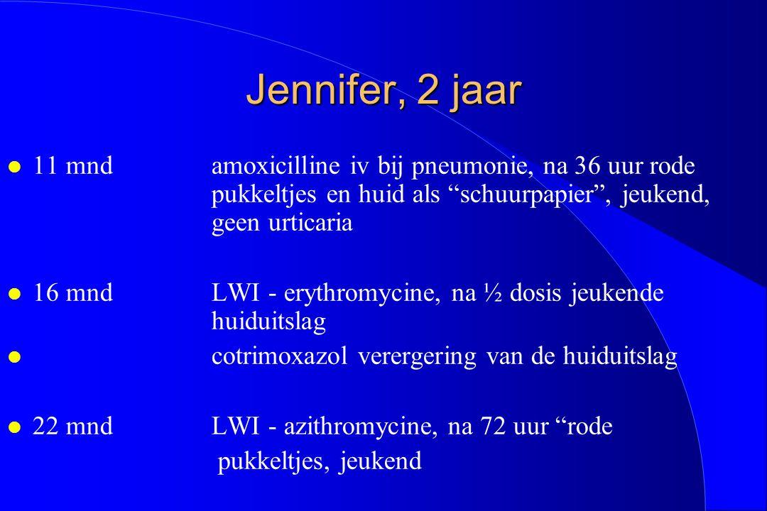 "Jennifer, 2 jaar l 11 mnd amoxicilline iv bij pneumonie, na 36 uur rode pukkeltjes en huid als ""schuurpapier"", jeukend, geen urticaria l 16 mnd LWI -"