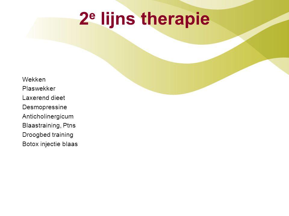 2 e lijns therapie Wekken Plaswekker Laxerend dieet Desmopressine Anticholinergicum Blaastraining, Ptns Droogbed training Botox injectie blaas