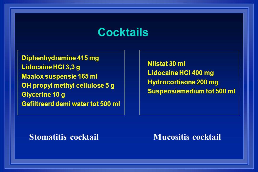 Cocktails Diphenhydramine 415 mg Lidocaine HCl 3,3 g Maalox suspensie 165 ml OH propyl methyl cellulose 5 g Glycerine 10 g Gefiltreerd demi water tot 500 ml Nilstat 30 ml Lidocaine HCl 400 mg Hydrocortisone 200 mg Suspensiemedium tot 500 ml Mucositis cocktailStomatitis cocktail