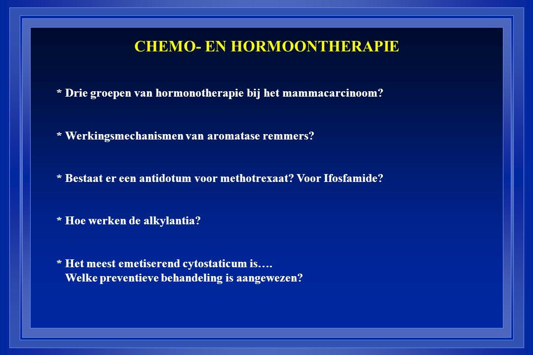 * Drie groepen van hormonotherapie bij het mammacarcinoom? * Werkingsmechanismen van aromatase remmers? * Bestaat er een antidotum voor methotrexaat?