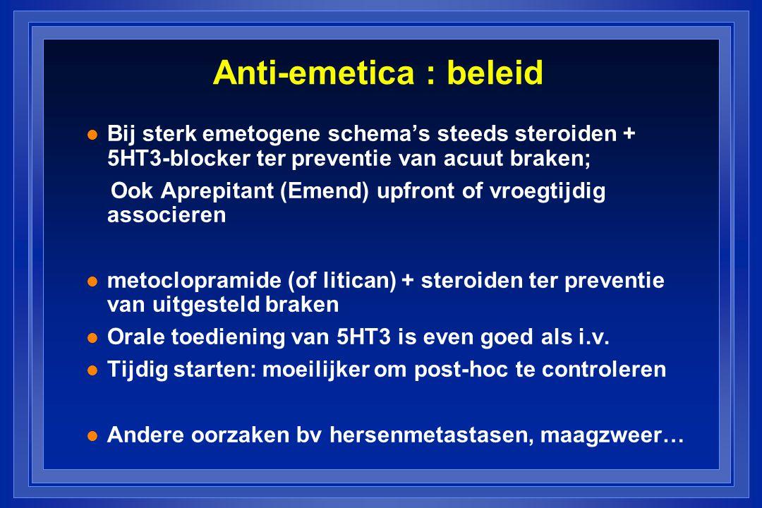 Diarree l Irinotecan (acuut en uitgesteld) Loperamide bij elke stoelgang l 5FU, capecitabine l Nieuwere TK inhibitoren Constipatie  Vinca- alkaloiden  Opiaten, 5HT3 antagonisten  Preventie Drinken, vezels Drinken, vezels Lactulose Lactulose Macrogol (=polyethyleenglycol) Macrogol (=polyethyleenglycol)