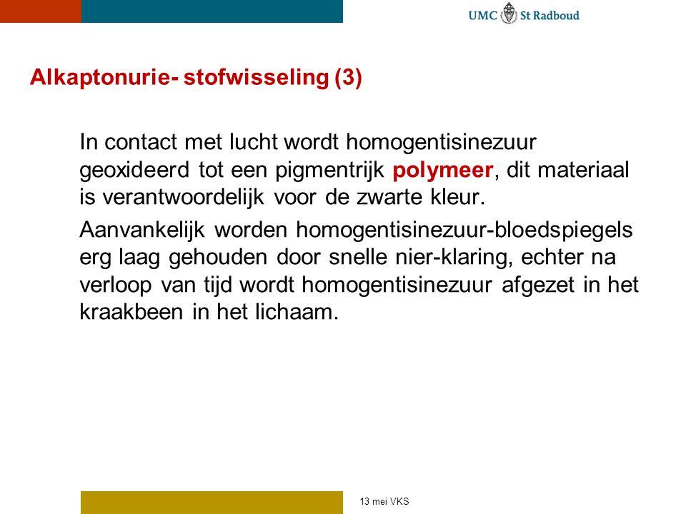Alkaptonurie- stofwisseling (3) In contact met lucht wordt homogentisinezuur geoxideerd tot een pigmentrijk polymeer, dit materiaal is verantwoordelij
