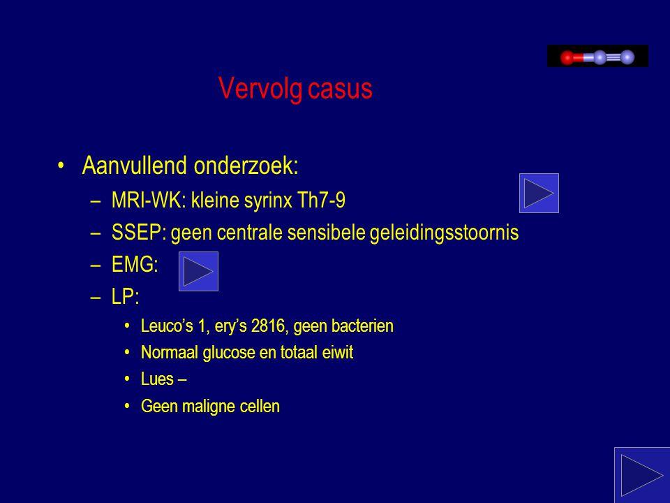 Differentiaal diagnose Alle aandoeningen met subacute-chronische neuropathie of myelopathie: –Multipele sclerosis –Neuroborreliose –Neurolues –HIV