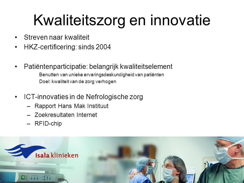 Kwaliteitszorg en innovatie Streven naar kwaliteit HKZ-certificering: sinds 2004 Patiëntenparticipatie: belangrijk kwaliteitselement Benutten van unie