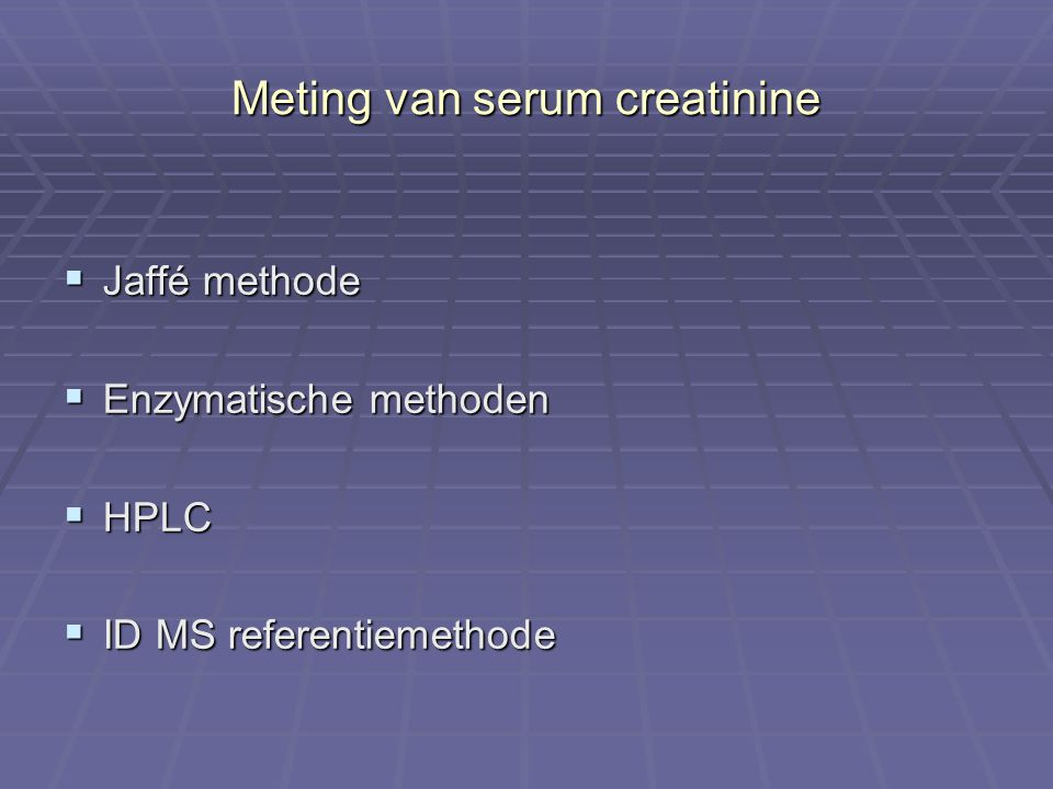 Serum creatinine Jaffé methode  Rate, rate blanked of end point principe  Zeer goedkoop alkalische pH Creatinine + picrinezuur Oranje rood Janovski complex Met λ max bij 510 nm