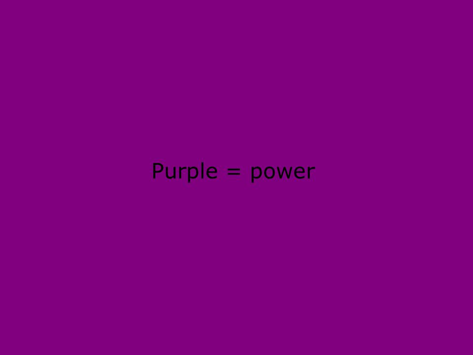 Purple = power