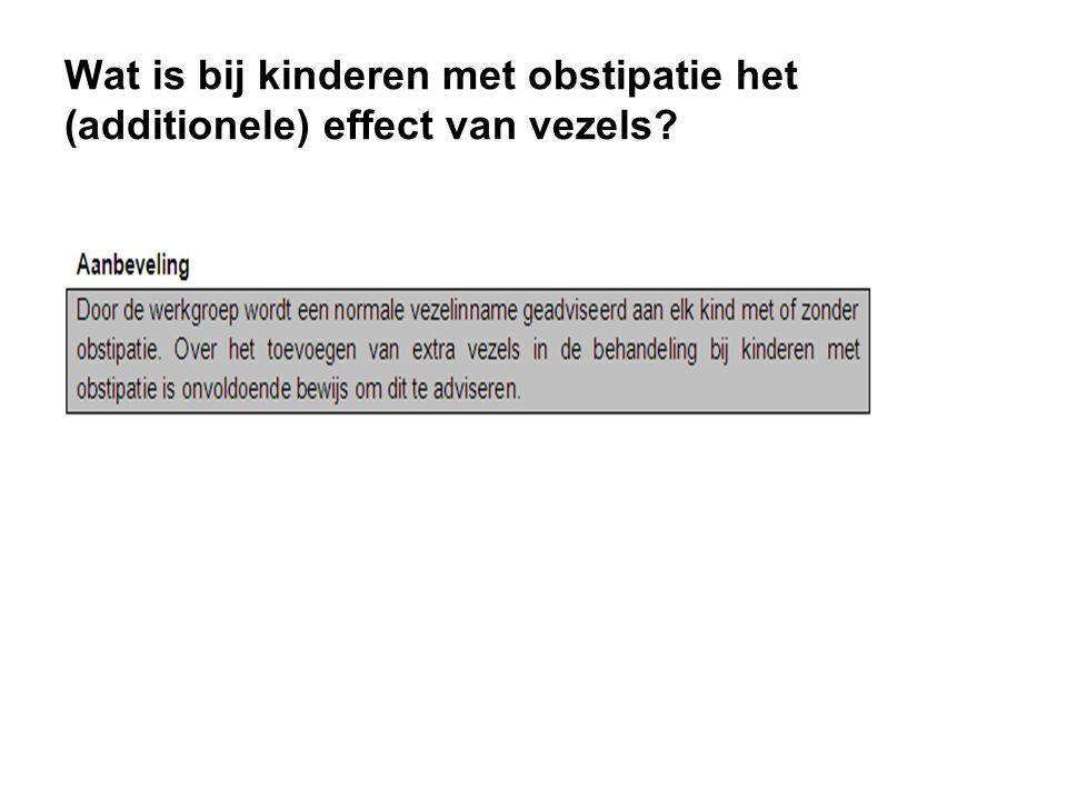 Wat is bij kinderen met obstipatie het (additionele) effect van vezels?